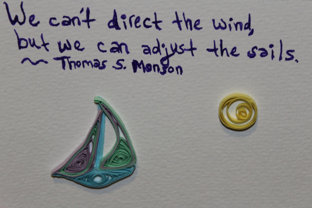 We can't direct the win but we can adjust the sails Thomas S Monson Quote Card by PhoenixxPhyre Creations